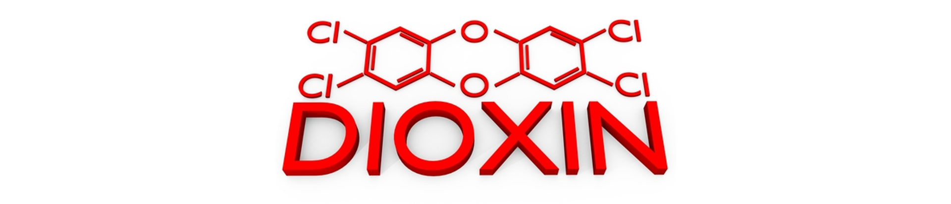 Dioxins & Furans: The Most Toxic Chemicals Known to Science